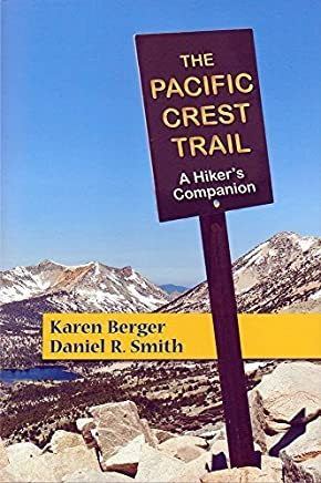 The Pacific Crest Trail: A Hikers Companion (Second Edition) by Karen Berger Daniel R. Smith(2014-04-21)