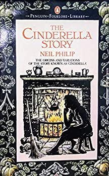 Cinderella Story: The Origins and Variations of the Story Known as Cinderella (Penguin Folklore Library) 014059504X Book Cover