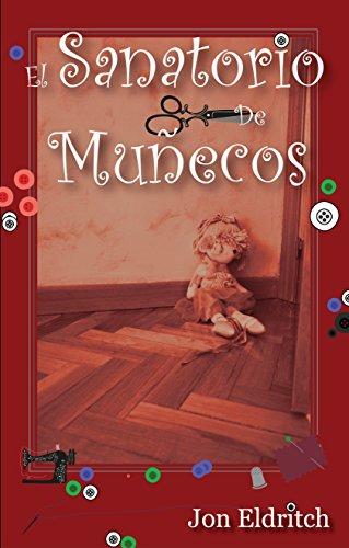 El sanatorio de muñecos eBook: Eldritch, Jon: Amazon.es: Tienda Kindle