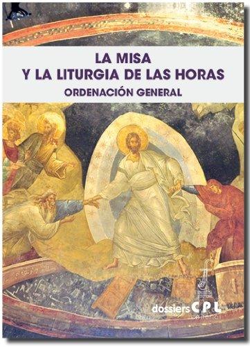 La Misa y la Liturgia de las Horas. Ordenación General: 127 (Dossiers CPL)