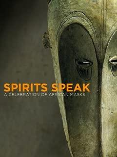 Spirits Speak: A Celebration of African Masks