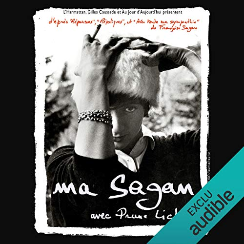 Ma Sagan                   By:                                                                                                                                 Françoise Sagan,                                                                                        Prune Lichtlé                               Narrated by:                                                                                                                                 Prune Lichtlé                      Length: 55 mins     Not rated yet     Overall 0.0