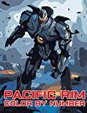 Pacific Rim Color By Number: Sci Fi, Adventure, Action, Fantasy Film Illustration Color Number Book for Fans Adults Creativity Gift