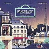 Parismania: Tours et détours à travers la ville lumière