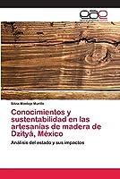 Conocimientos y sustentabilidad en las artesanías de madera de Dzityá, México
