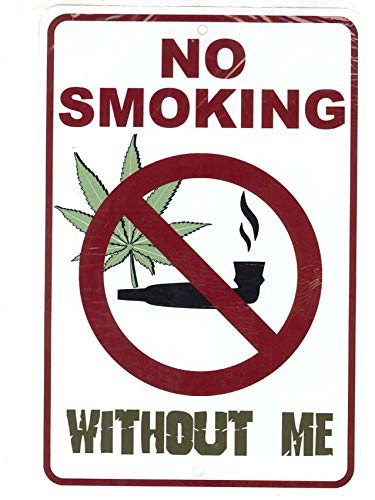SignDragon No Smoking Without Me – Weed Marijuana Cannabis Funny Metal Sign for Your Garage Decor, Man cave Ideas, Yard Stuff or Wall. 420 Blaze it Friendly Gift