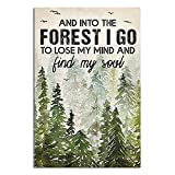 and Into The Forest I Go to Lose My Mind and Find My Soul Hiking Girl Retro Metal Tin Sign Vintage Sign for Home Coffee Wall Decor 8x12 Inch