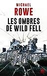 Les Ombres de Wild Fell par Rowe