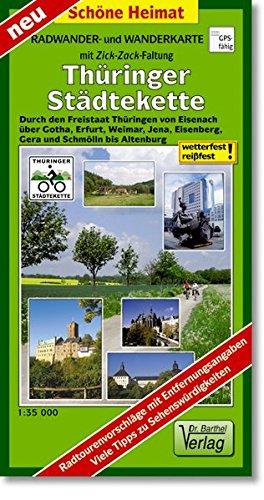 Preisvergleich Produktbild Radwander- und Wanderkarte Thüringer Städtekette: Durch den Freistaat Thüringen von Eisenach über Gotha,  Erfurt, Weimar,  Jena,  Eisenberg,  Gera und ... (mit Zick-Zack Faltung) (Schöne Heimat)
