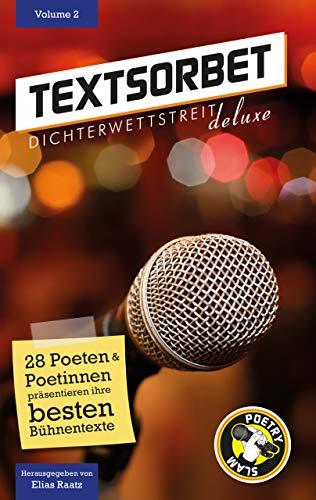Textsorbet - Volume 2: Die Poesie schlägt zurück (Textsorbet. Die Dichterwettstreit deluxe Anthologie)