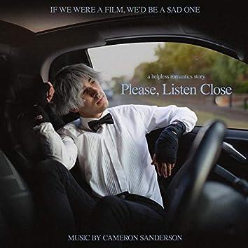 Please, Listen Close
