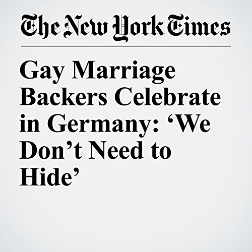 Gay Marriage Backers Celebrate in Germany: 'We Don't Need to Hide' copertina