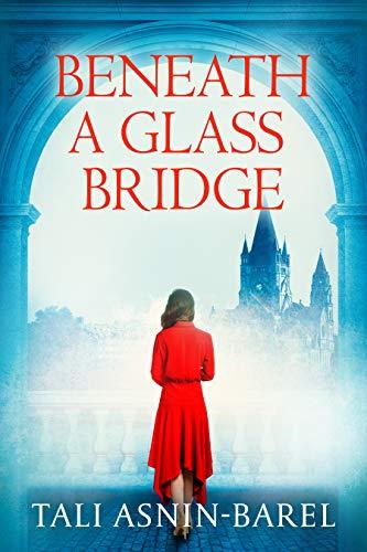 Beneath a Glass Bridge: A WW2 Historical Novel (World War II Brave Women Fiction Book 1)