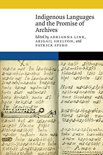 Compare Textbook Prices for Indigenous Languages and the Promise of Archives New Visions in Native American and Indigenous Studies  ISBN 9781496224620 by Link, Adrianna,Shelton, Abigail,Spero, Patrick