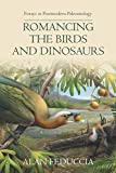 Romancing the Birds and Dinosaurs: Forays in Postmodern Paleontology