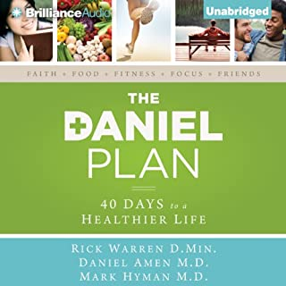 The Daniel Plan     40 Days to a Healthier Life               By:                                                                                                                                 Rick Warren D.Min.,                                                                                        Daniel Amen M.D.,                                                                                        Mark Hyman M.D.                               Narrated by:                                                                                                                                 Tom Parks                      Length: 9 hrs and 3 mins     13 ratings     Overall 4.4