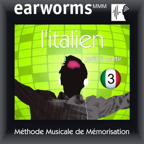 Earworms MMM - l'Italien: Prêt à Partir Vol. 3 audiobook cover art