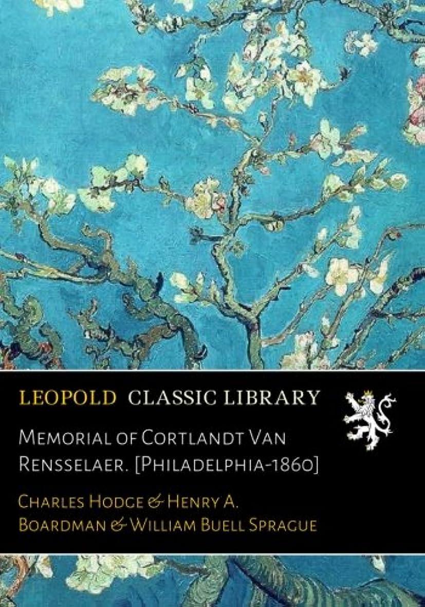 見習い舌ハックMemorial of Cortlandt Van Rensselaer. [Philadelphia-1860]