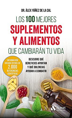Los 100 mejores suplementos y alimentos que cambiarán tu vida: Descubre qué...