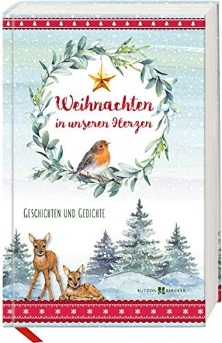 Weihnachten in unseren Herzen: Geschichten und Gedichte