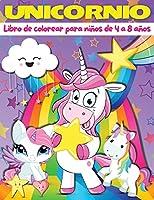 Libro para Colorear de Unicornios para Niños de 4 a 8 Años: Libro de dibujos de unicornios, Libro para colorear de unicornios para niños con diseños mágicos de unicornios