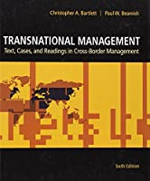 Transnational Management: Text, Cases, and Readings in Cross-Border Management