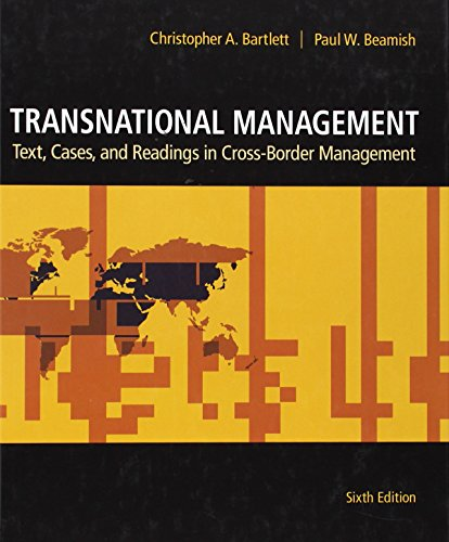 Transnational Management: Text, Cases & Readings in...