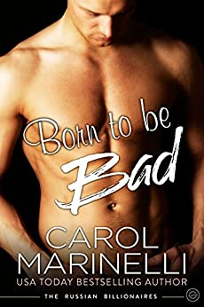 Born to be Bad (The Russian Billionaires Book 2) by [Carol Marinelli]