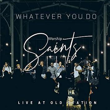 Whatever You Do (Live)