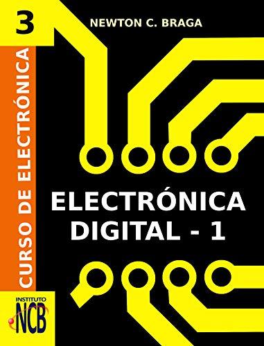Electrónica Digital- 1 (Curso de Electrónica nº 3)