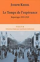 Le Temps de l'espérance : reportages 1919-1929 2847346465 Book Cover