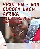 SPANIEN - von Europa nach Afrika: Interessante Eindrücke (German Edition)