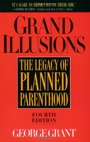 Image of Grand Illusions: The Legacy of Planned Parenthood