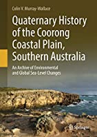 Quaternary History of the Coorong Coastal Plain, Southern Australia: An Archive of Environmental and Global Sea-Level Changes