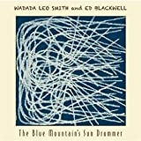 The Blue Mountain's Sun Drummer by Wadada Leo Smith and Ed Blackwell (2010-08-03)