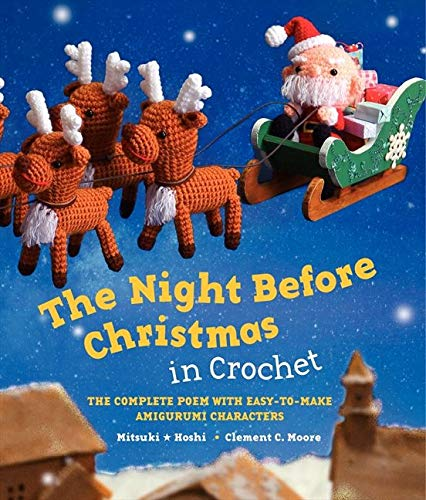 The Night Before Christmas in Crochet: The Complete Poem with Easy-to-Make Amigurumi Characters