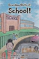 Grandma Dotty 2: School!