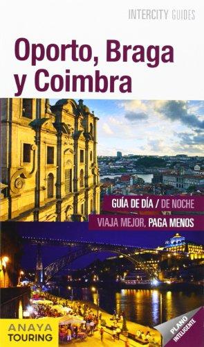 Oporto, Braga y Coimbra (Intercity Guides - Internacional)