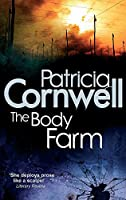The Body Farm. Patricia Cornwell (Kay Scarpetta)