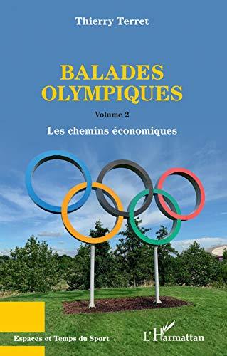 Balades Olympiques: Volumes 2 - Les chemins économiques (Espaces et Temps du Sport) (French Edition)