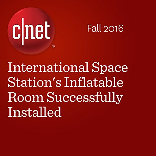 International Space Station's Inflatable Room Successfully Installed audiobook cover art