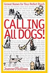 Calling All Dogs!: Grrreat Names for Your Perfect Pooch Paperback