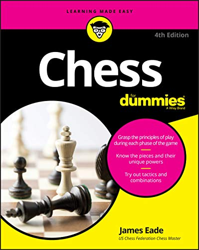 Compare Textbook Prices for Chess For Dummies 4 Edition ISBN 9781119280019 by Eade, James