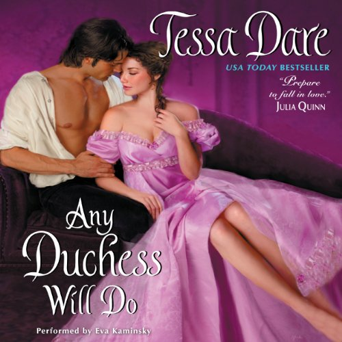 Any Duchess Will Do     Spindle Cove, Book 4              By:                                                                                                                                 Tessa Dare                               Narrated by:                                                                                                                                 Eva Kaminsky                      Length: 10 hrs and 49 mins     409 ratings     Overall 4.5