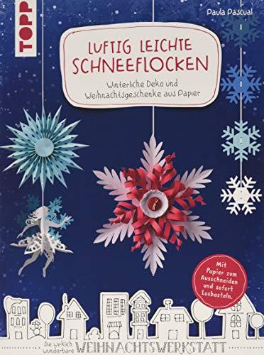 Luftig leichte Schneeflocken: Winterliche Deko und Weihnachtsgeschenke aus Papier. Mit Papier zum Ausschneiden und sofort Losbasteln!