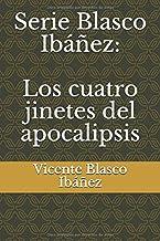 Serie Blasco Ibáñez: Los cuatro jinetes del apocalipsis