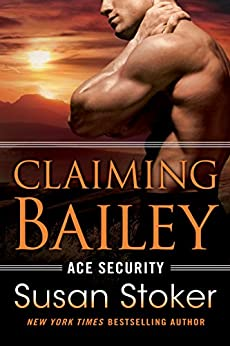 Claiming Bailey (Ace Security Book 3) by [Susan Stoker]