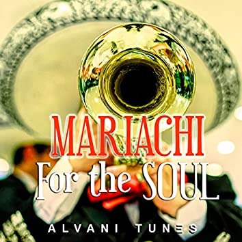 Mariachi For The Soul