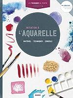 Initiation à l'aquarelle - Matériel, techniques, conseils de Catherine Grall