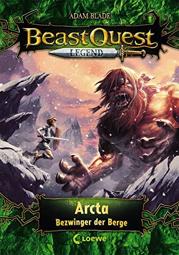 Beast Quest Legend 3 - Arcta, Bezwinger der Berge: Kinderbuch für Jungen ab 8 Jahre - Mit farbigen Illustrationen